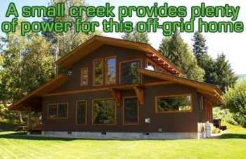 a little creek provides a good amount of power because of this off-grid residence