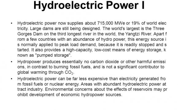 Hydroelectric power requires